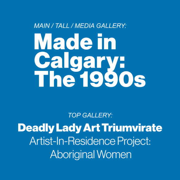 Made in Calgary The 1990s and the Deadly Ladies Art Triumvirate