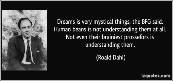 quote-dreams-is-very-mystical-things-the-bfg-said-human-beans-is-not-understanding-them-at-all-not-roald-dahl-222445